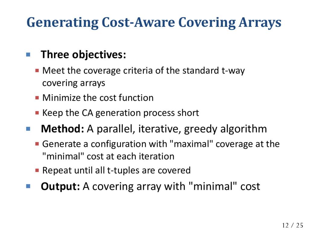  Three objectives:  Meet the coverage criteri...