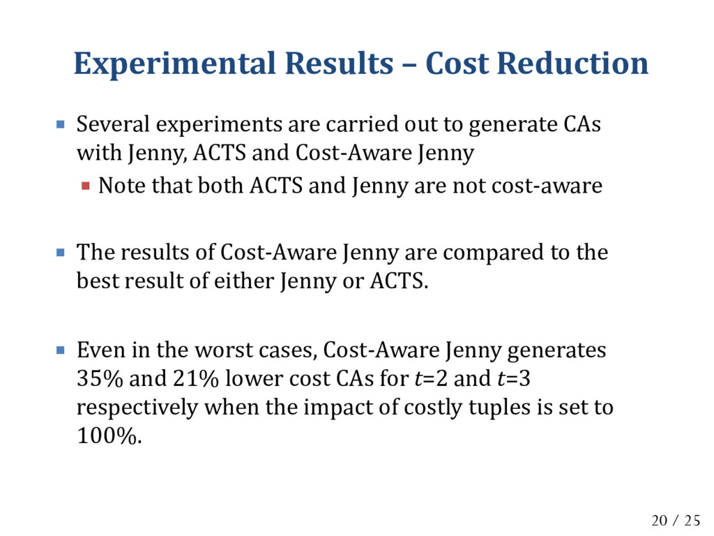 Experimental Results – Cost Reduction  Several...