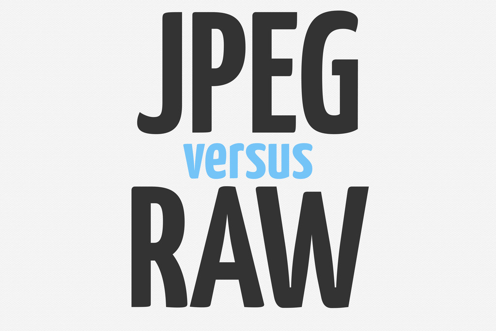 JPEG versus RAW