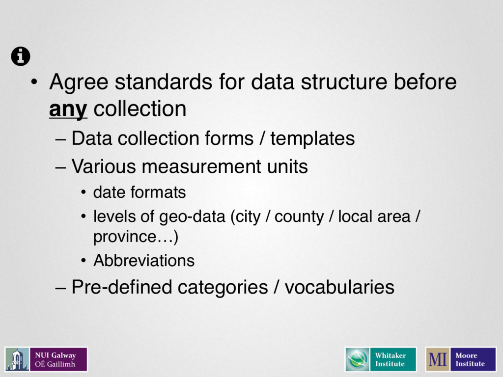 • Agree standards for data structure before any...