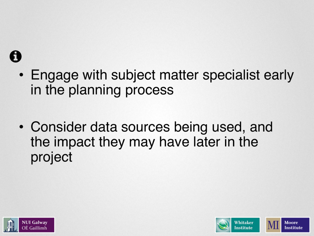 • Engage with subject matter specialist early i...