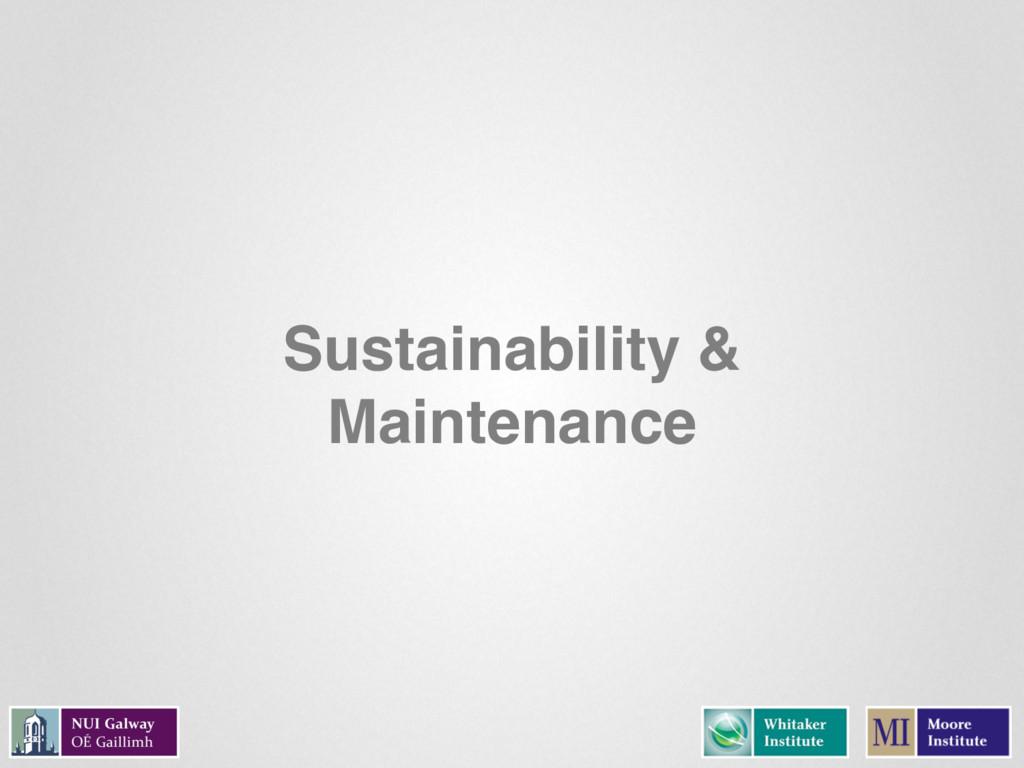 Sustainability & Maintenance