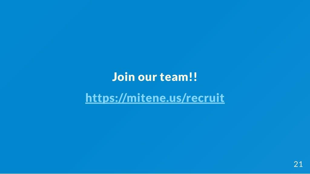 Join our team!! https://mitene.us/recruit 21