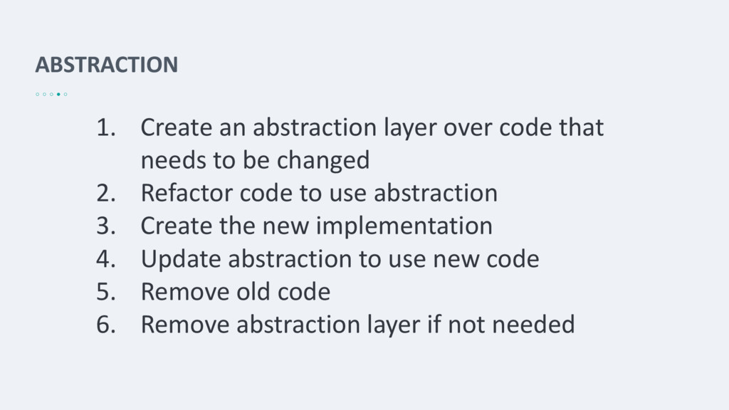 ABSTRACTION 1. Create an abstraction layer over...