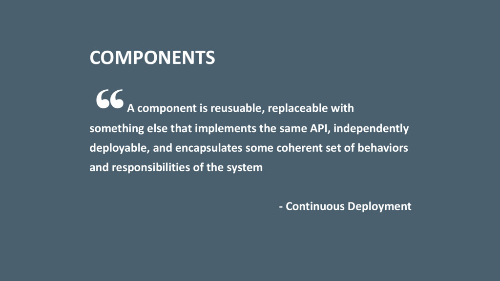 COMPONENTS A component is reusuable, replaceabl...
