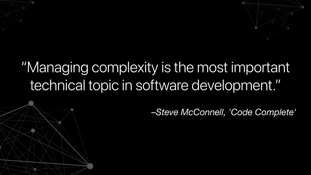 "–Steve McConnell, 'Code Complete' ""Managing com..."