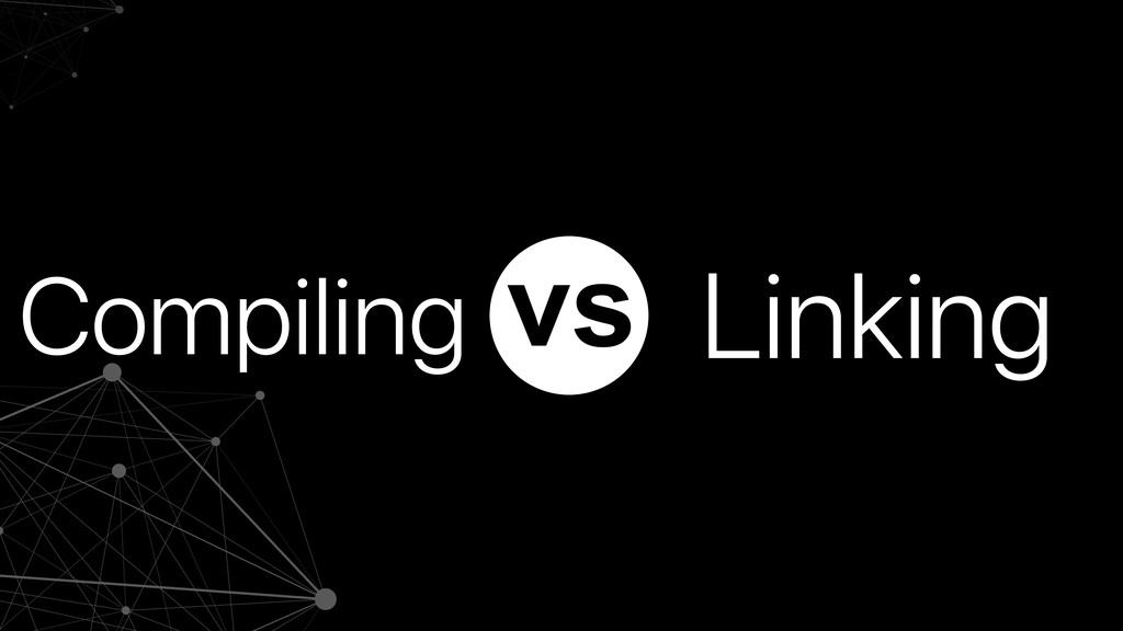 Compiling Linking