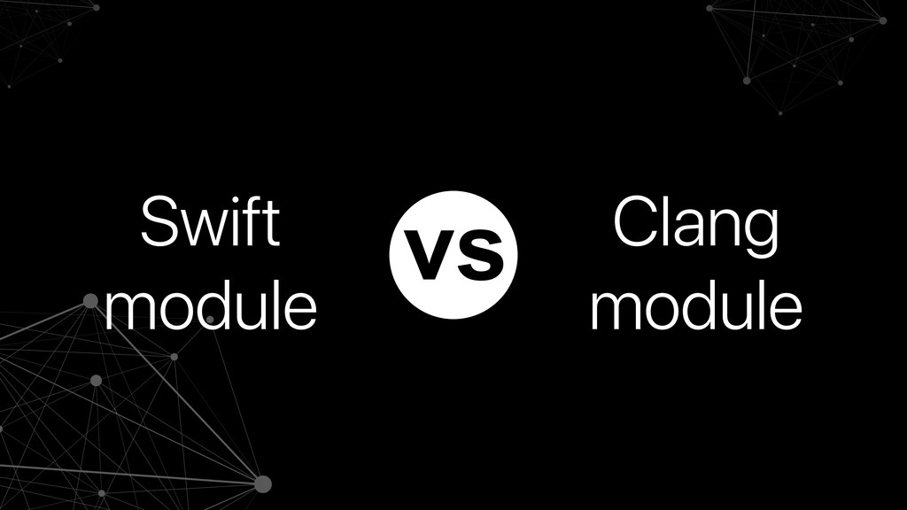 Swift module Clang module