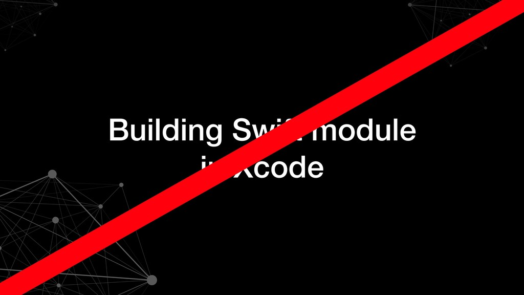 Building Swift module in Xcode
