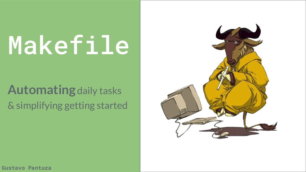 Makefile Automating daily tasks & simplifying g...
