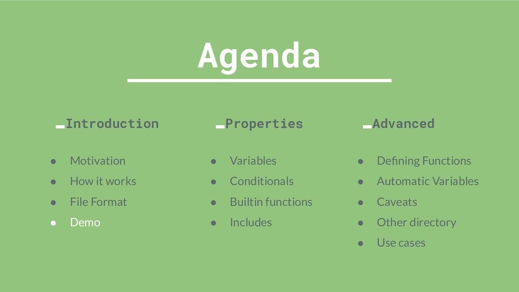 Agenda Introduction Properties Advanced ● Motiv...