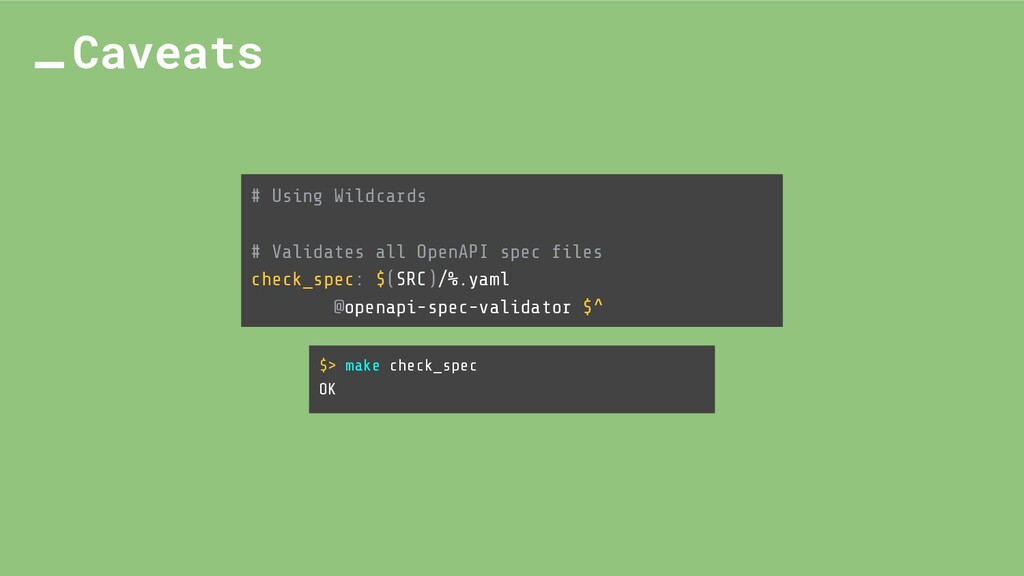 # Using Wildcards # Validates all OpenAPI spec ...