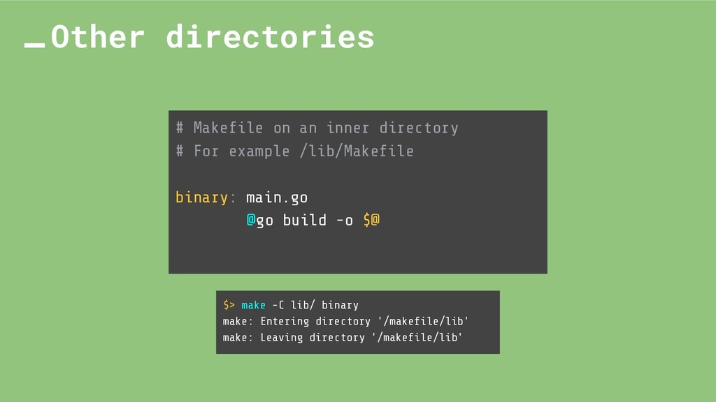 # Makefile on an inner directory # For example /...