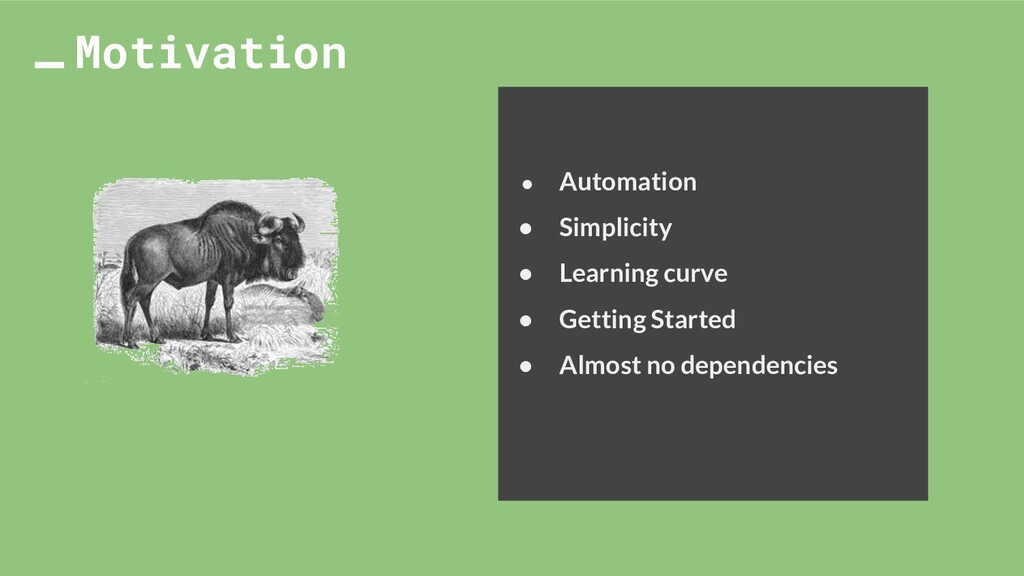 ● Automation ● Simplicity ● Learning curve ● Ge...