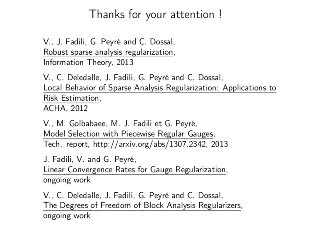 Thanks for your attention ! V., J. Fadili, G. P...