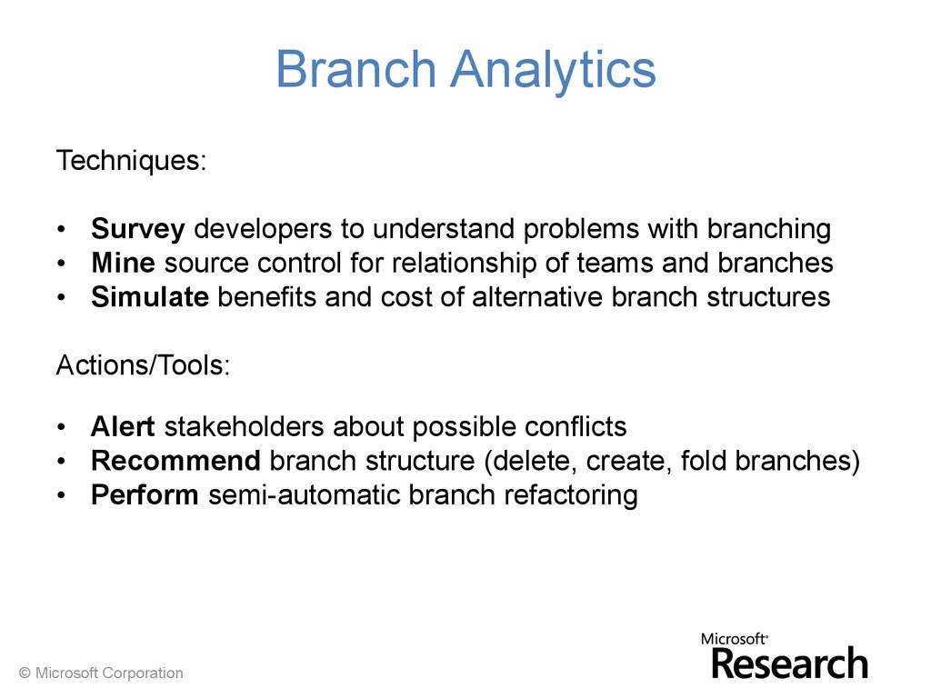 © Microsoft Corporation Branch Analytics Techni...
