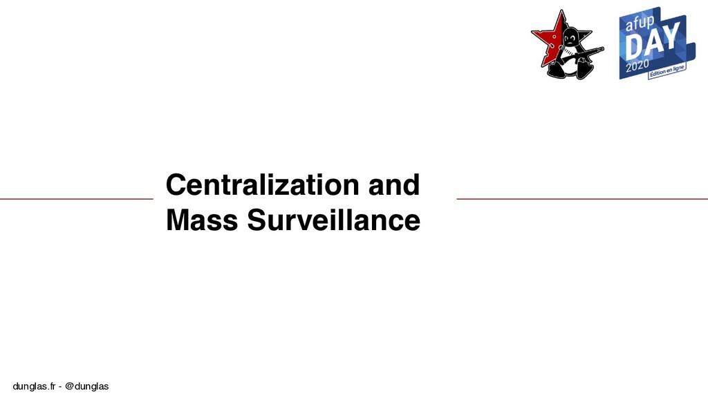 dunglas.fr - @dunglas Centralization and Mass S...