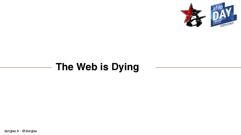 dunglas.fr - @dunglas The Web is Dying