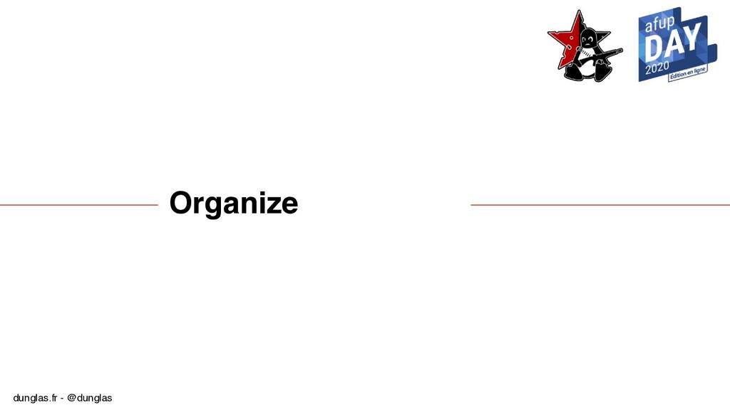 dunglas.fr - @dunglas Organize