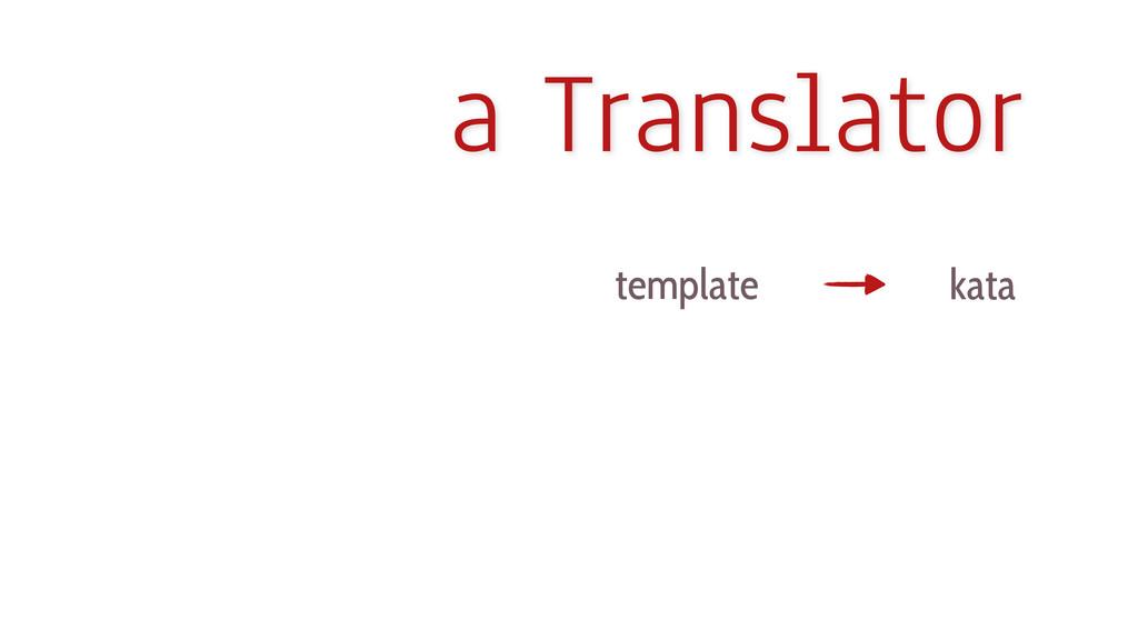 kata a Translator template