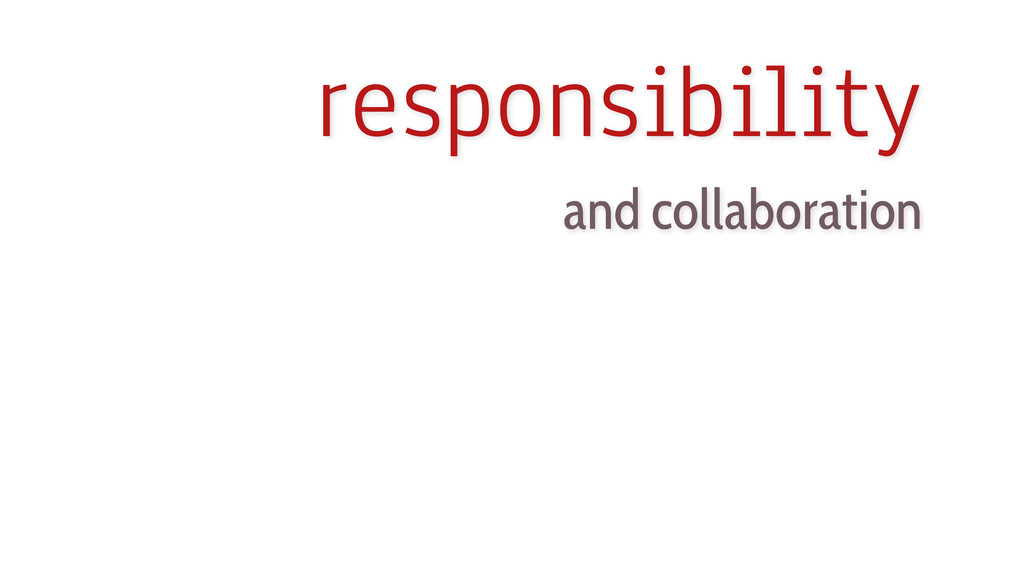 responsibility and collaboration