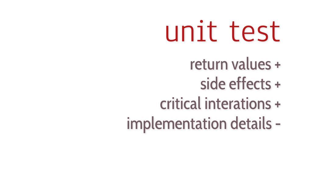 unit test return values + side effects + critic...