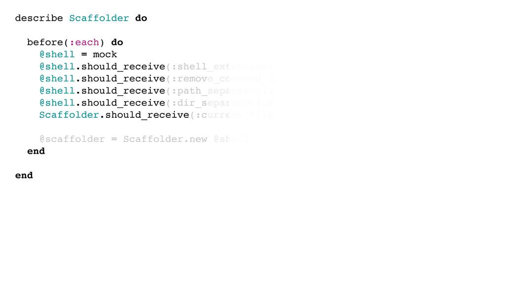 describe Scaffolder do before(:each) do @shell ...