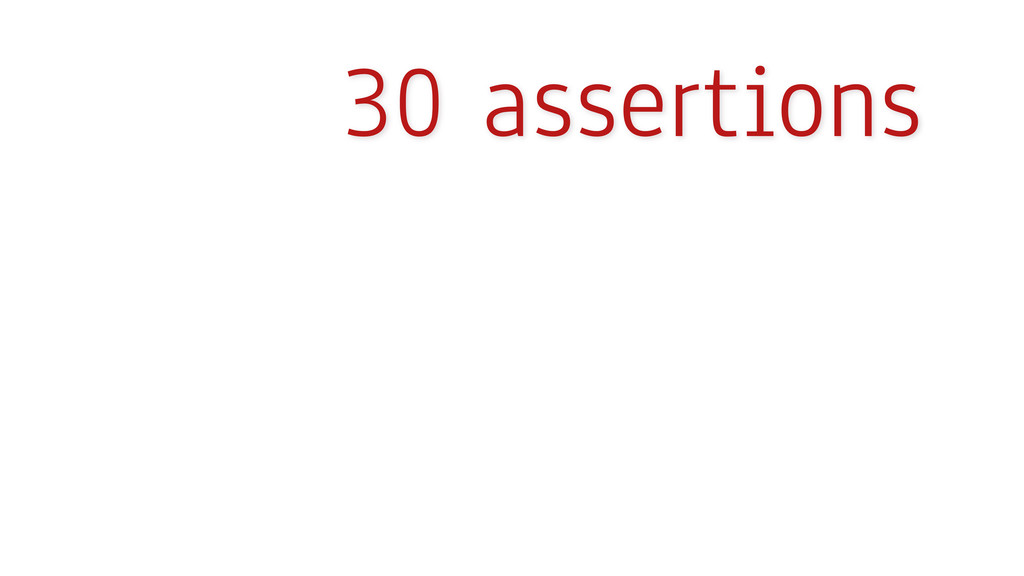 30 assertions