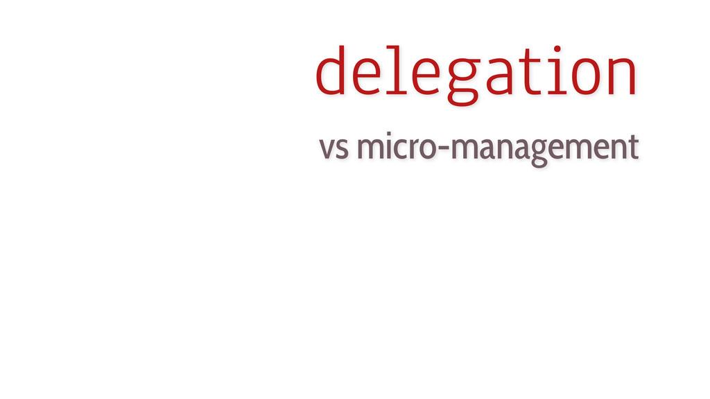 delegation vs micro-management