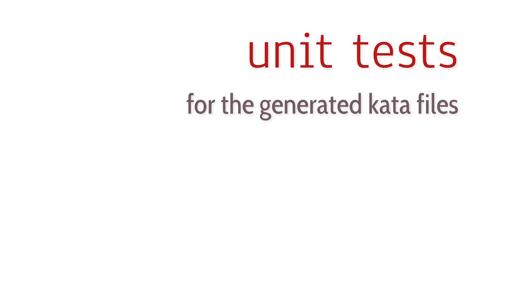 unit tests for the generated kata files