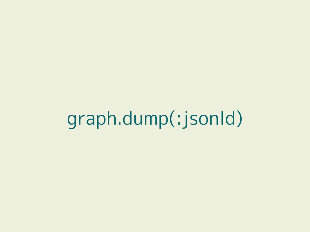 graph.dump(:jsonld)