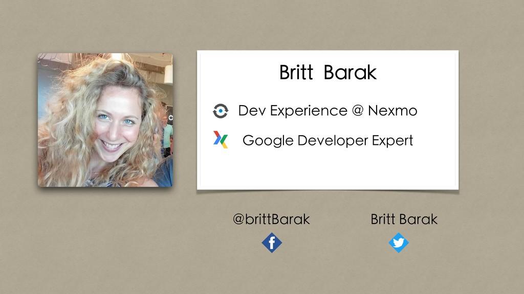 Britt Barak Dev Experience @ Nexmo Google Devel...
