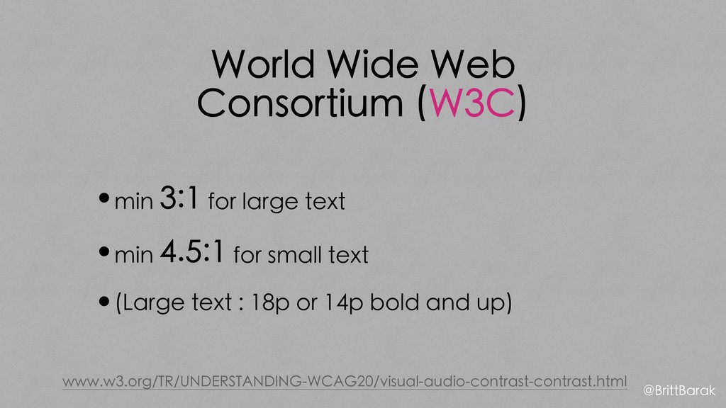 World Wide Web Consortium (W3C) •min 3:1 for la...