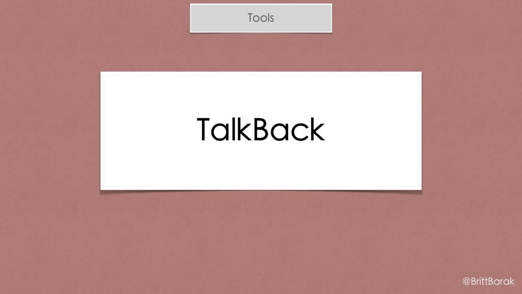 Tools TalkBack @BrittBarak