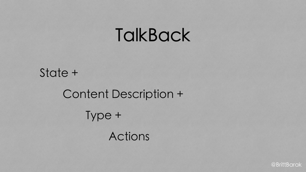 TalkBack State + Content Description + Type + A...