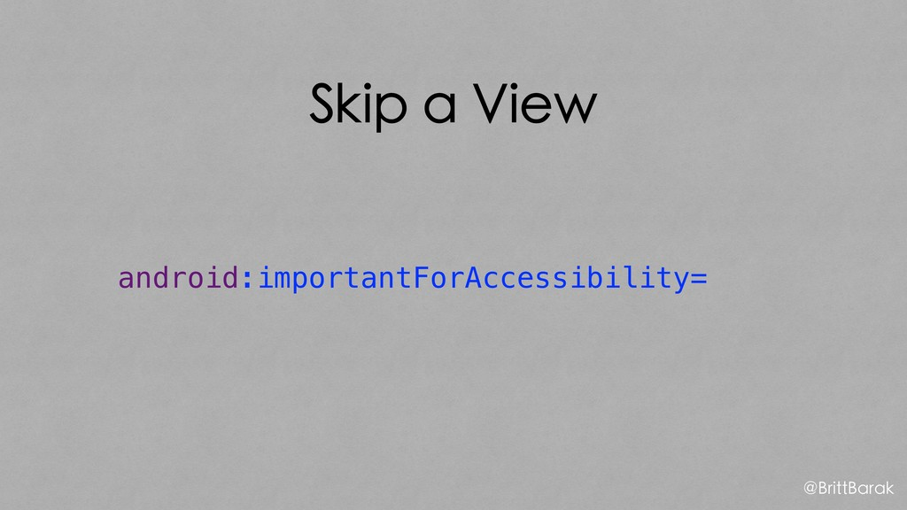 Skip a View android:importantForAccessibility= ...