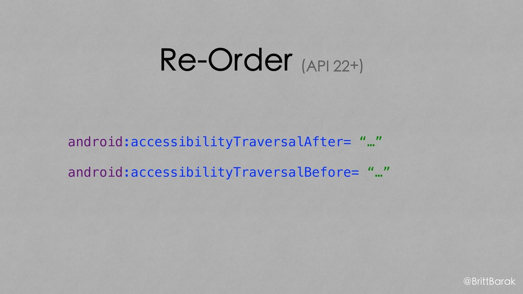 Re-Order (API 22+) android:accessibilityTravers...