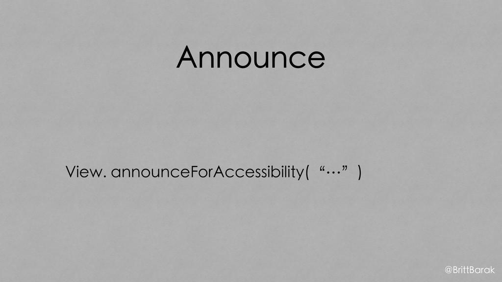 "Announce View. announceForAccessibility(""…"") @B..."