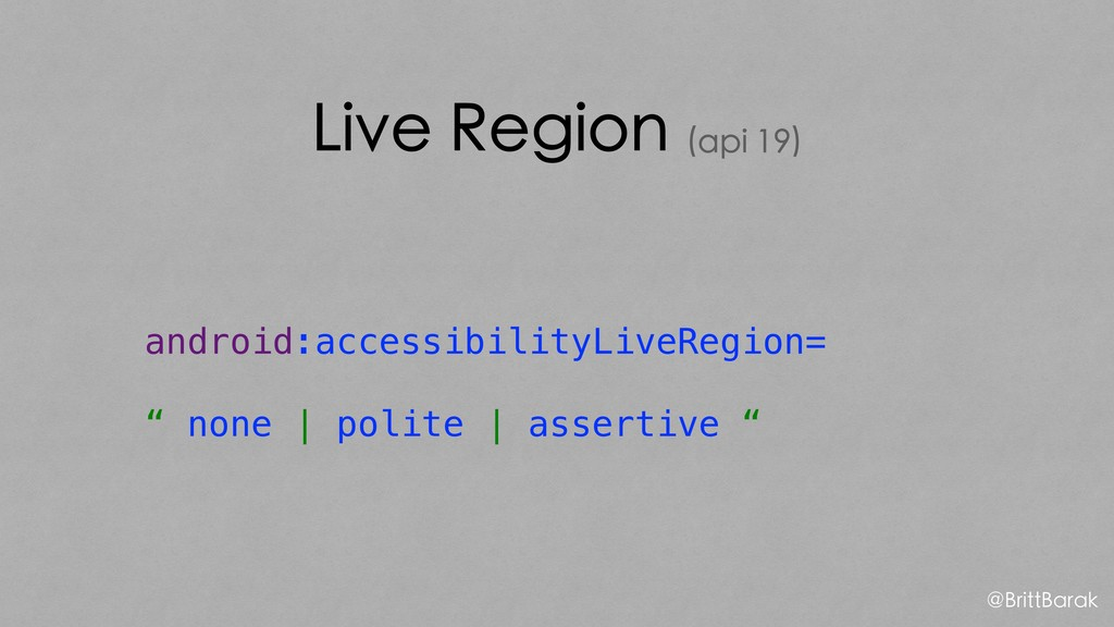 Live Region (api 19) android:accessibilityLiveR...