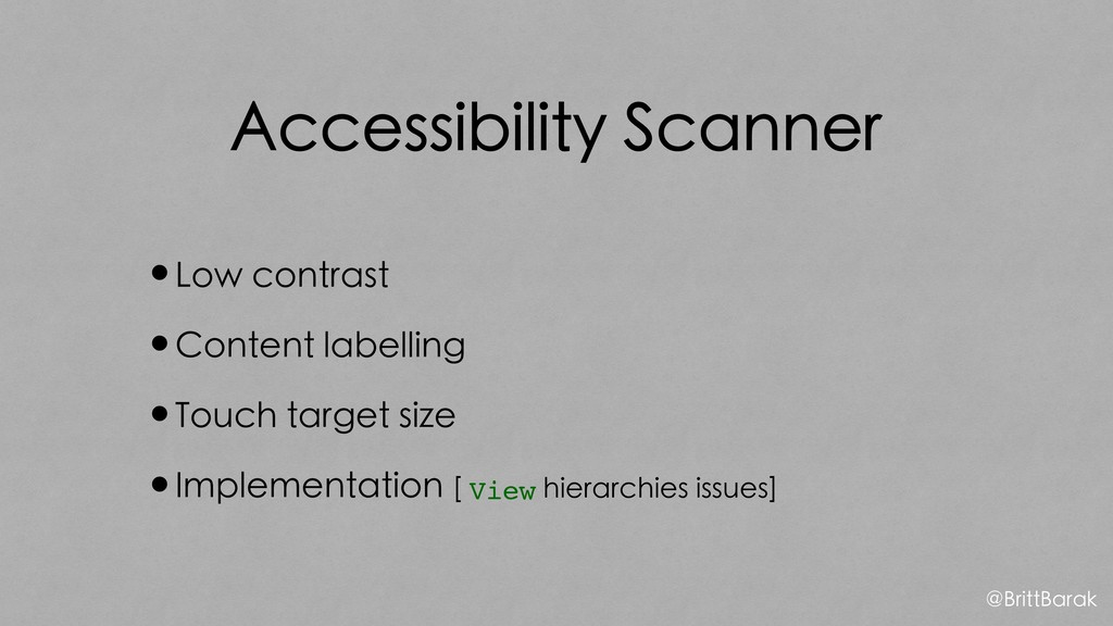 Accessibility Scanner •Low contrast •Content la...