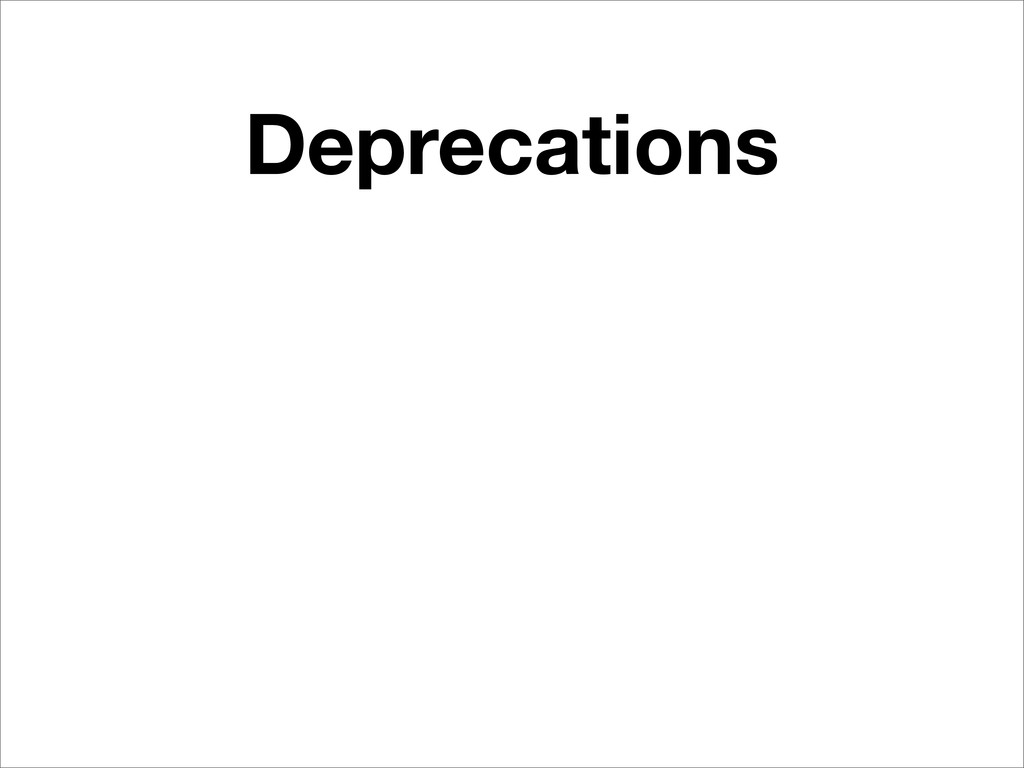 Deprecations