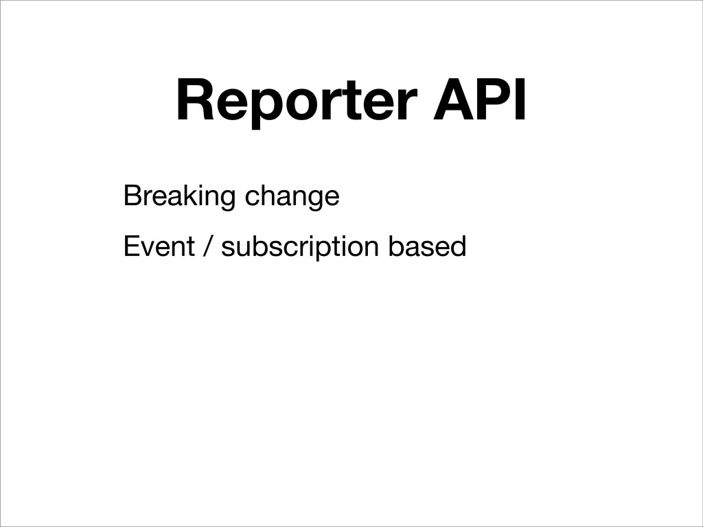 Reporter API Breaking change Event / subscripti...