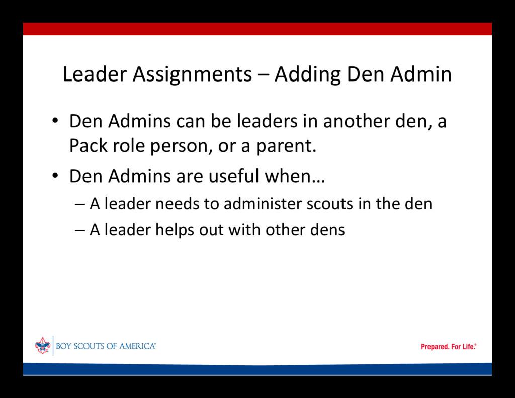 Leader Assignments – Adding Den Admin • Den Adm...