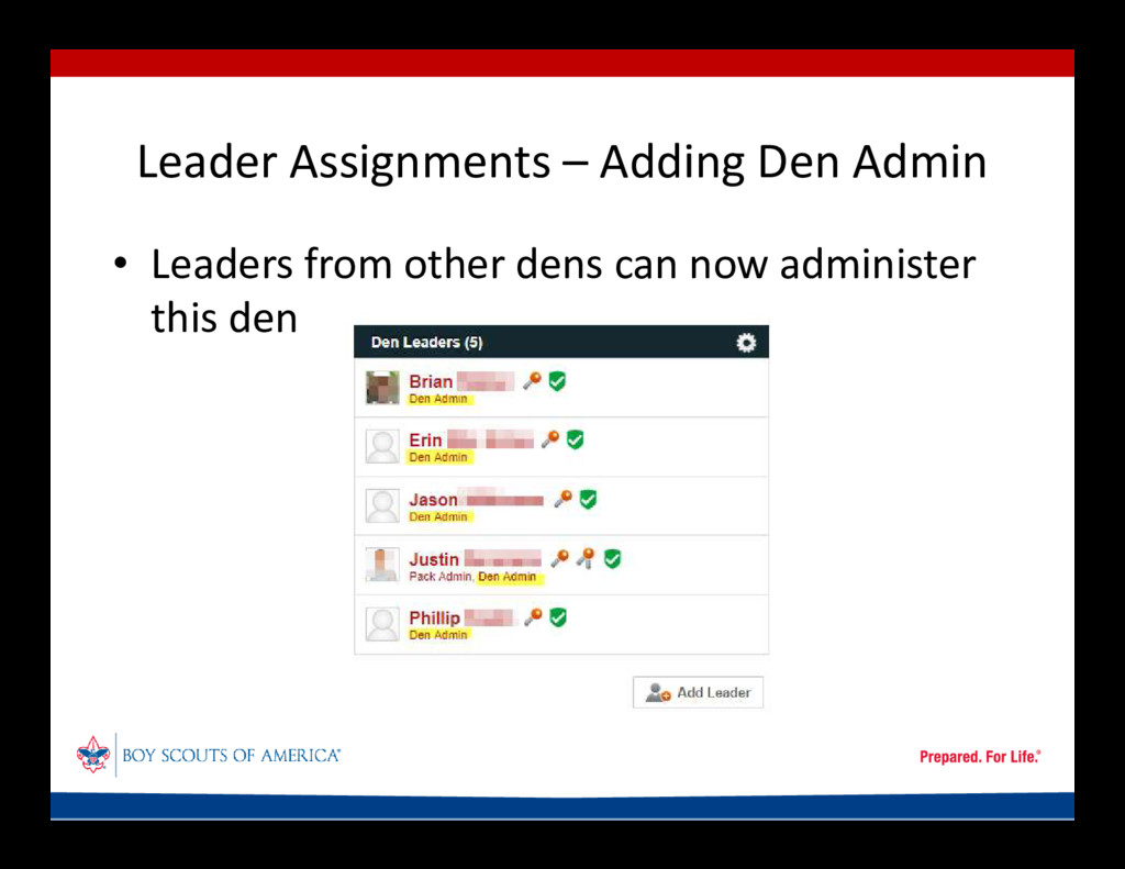 Leader Assignments – Adding Den Admin • Leaders...