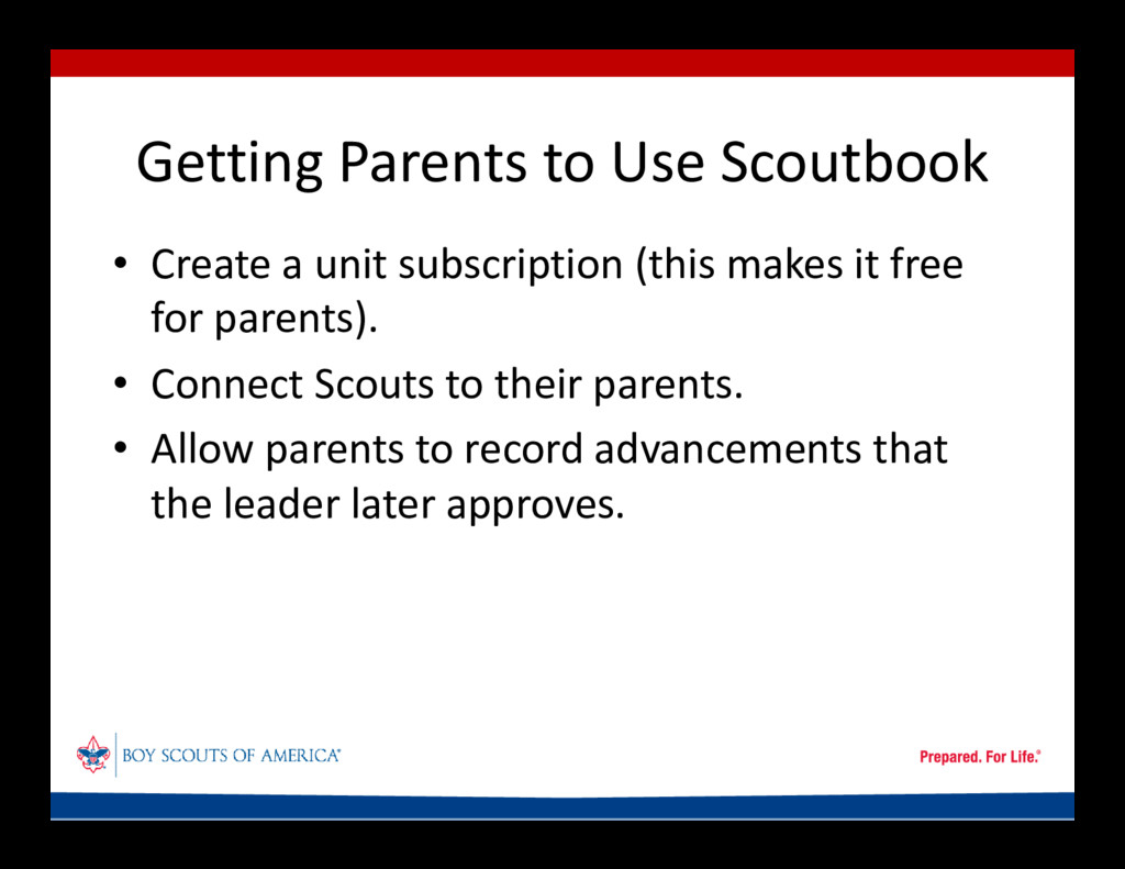 Getting Parents to Use Scoutbook • Create a uni...