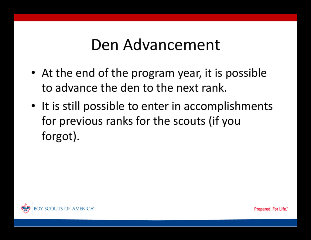 Den Advancement • At the end of the program yea...
