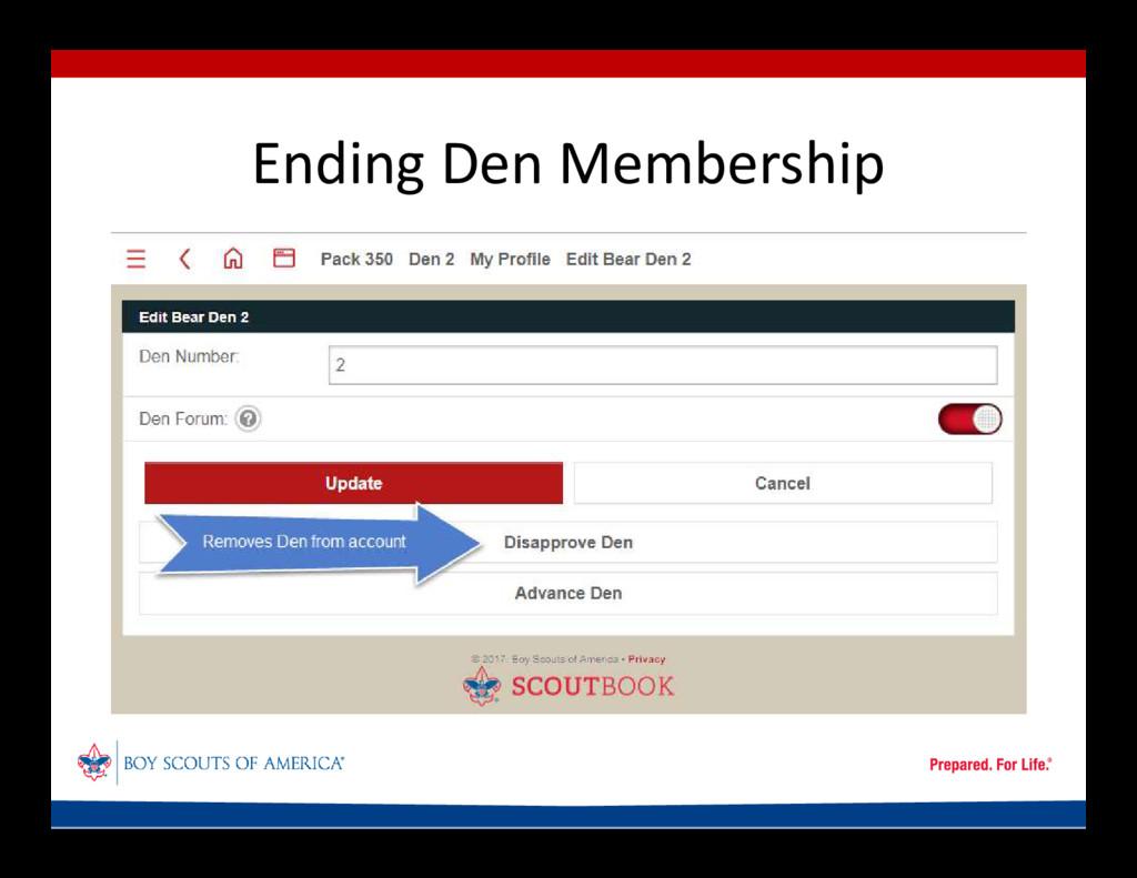 Ending Den Membership