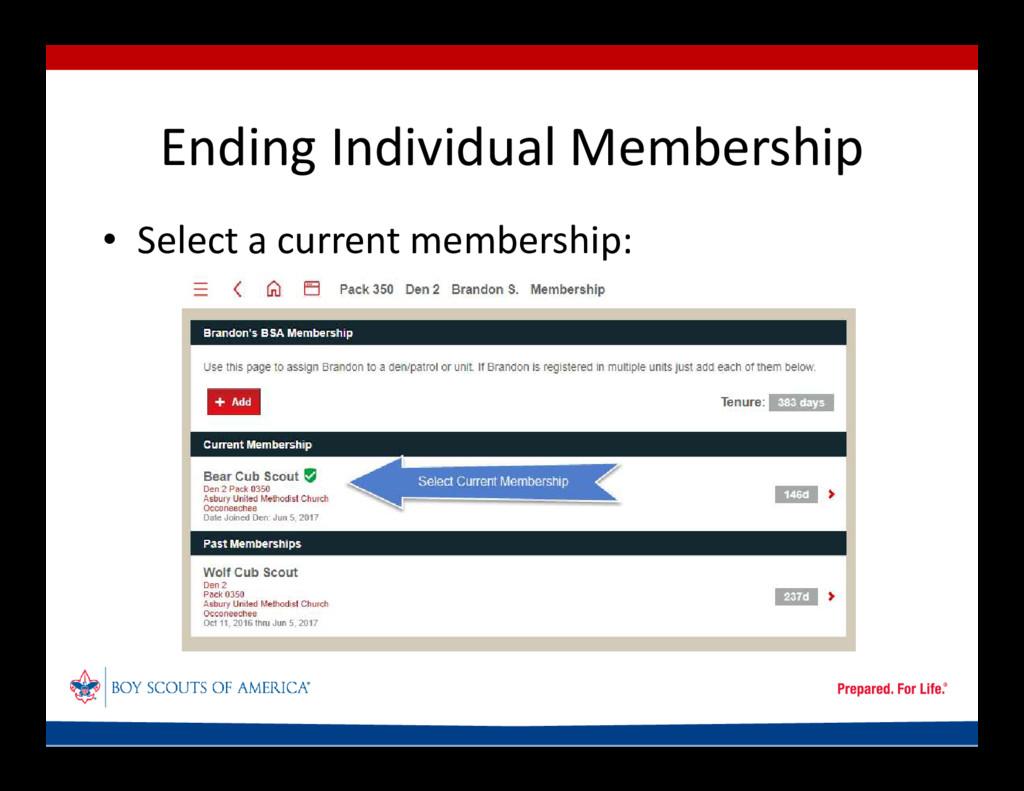 Ending Individual Membership • Select a current...