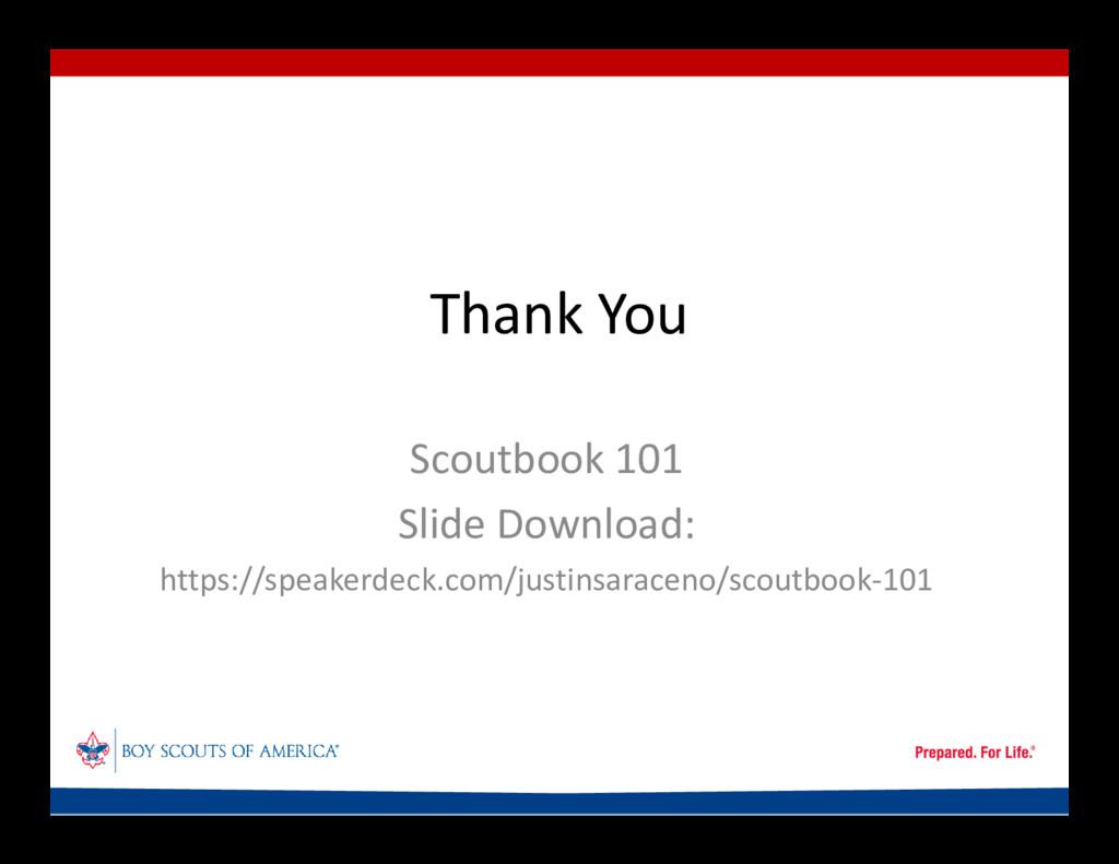 Thank You Scoutbook 101 Slide Download: https:/...