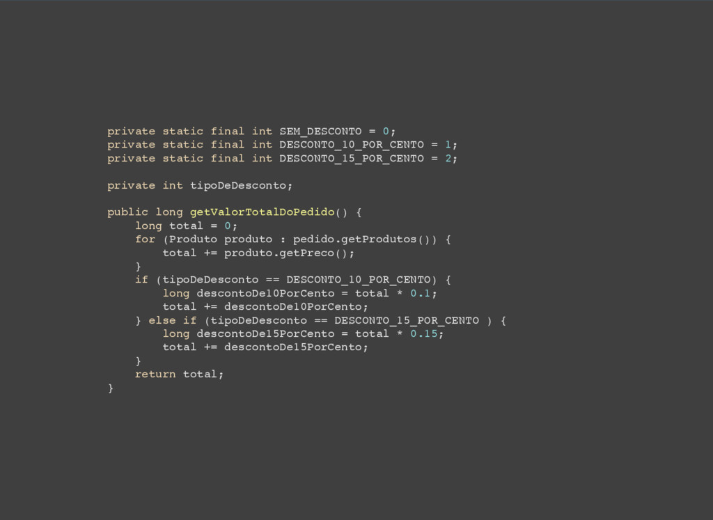private static final int SEM_DESCONTO = 0; priv...